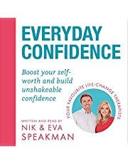 Everyday Confidence: Boost Your Self-Worth and Build Unshakeable Confidence