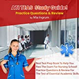 ATI TEAS Study Guide! Best Test Prep Book to Help You Pass the Exam for Nursing School!: Practice Questions & Review for the Test of Essential Academic Skills -  Mia Ingrum