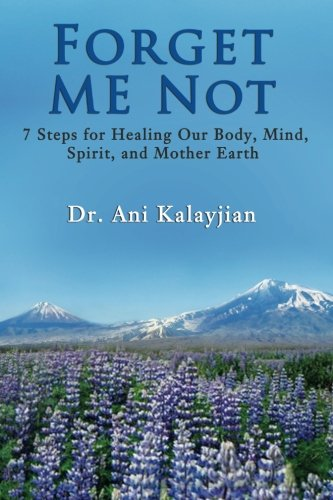 PDF Free Download] Forget Me Not: 7 Steps for Healing Our