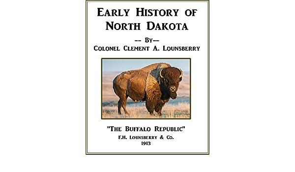 amazon com early history of north dakota the buffalo republic