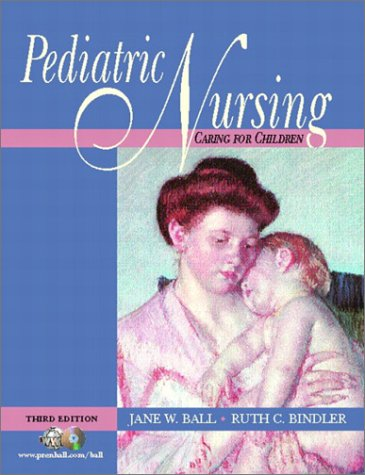 Principles of Pediatric Nursing: Caring for Children, 5th Edition