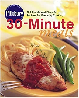 Pillsbury 30 minute meals 230 simple and flavorful recipes for pillsbury 30 minute meals 230 simple and flavorful recipes for everday cooking pillsbury editors amazon books sisterspd