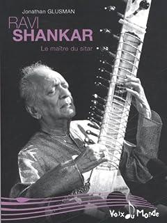 Ravi Shankar : le maître du sitar, Glusman, Jonathan