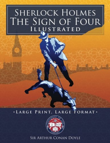 "Download Sherlock Holmes: The Sign of Four - Illustrated, Large Print, Large Format: Giant 8.5"" x 11"" Size: Large, Clear Print & Pictures - Complete & Unabridged! (University of Life Library) ebook"