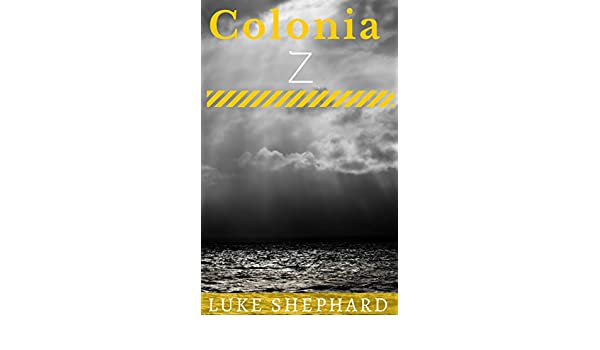 Amazon.com: Colonia Z (Spanish Edition) eBook: Luke Shephard, Félix Cortés Schöler: Kindle Store