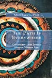 img - for The Path Is Everywhere: Uncovering the Jewels Hidden Within You book / textbook / text book