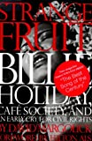 img - for Strange Fruit: Billie Holiday, Cafe Society, And An Early Cry For Civil Rights book / textbook / text book