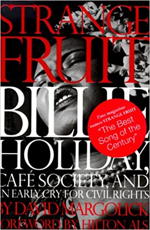 Strange Fruit: Billie Holiday, Cafe Society, And An Early