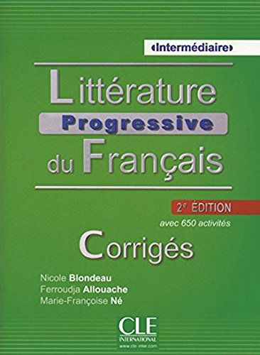 Littérature progressive du français - Niveau intermédiaire - Corrigés - avec 650 exercices - 2è éd (French Edition)