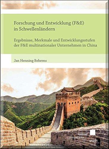 forschung-und-entwicklung-f-e-in-schwellenlndern-ergebnisse-merkmale-und-entwicklungsstufen-der-f-e-multinationaler-unternehmen-in-china