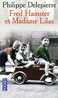 Fred Hamster et Madame Lilas, Delepierre, Philippe