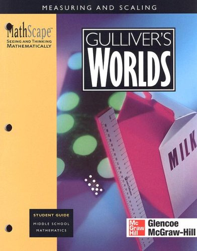 MathScape: Seeing and Thinking Mathematically, Grade 6, Gulliver's World, Student Guide