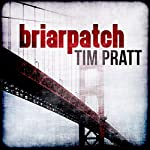Briarpatch | Tim Pratt
