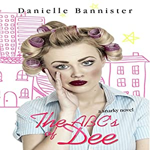 The ABC's of Dee Audiobook