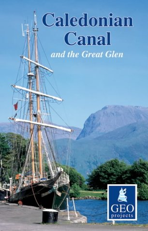 Caledonian Canal and the Great Glen (Inland Waterways of Britain) Geoprojects