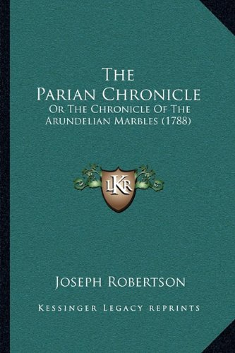The Parian Chronicle: Or The Chronicle Of The Arundelian Marbles (1788)