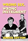 Wrong Sex, Wrong Instrument, Maggie Cotton, 1904444717