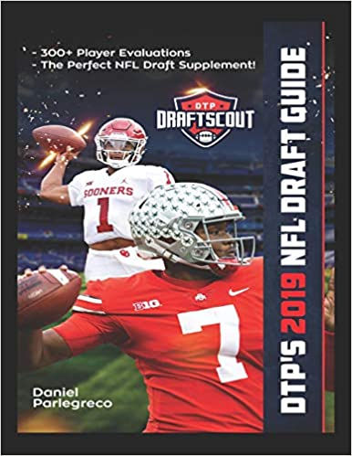 244c8ff01 DTP's 2019 NFL Draft Guide: The Ultimate Football Draft Resource Featuring  Over 300+ of the Best Prospects in the 2019 NFL Draft: Daniel Parlegreco:  ...
