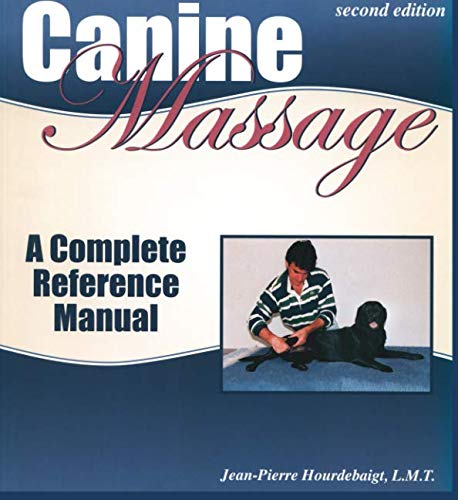 Canine Massage: A Complete Reference - Manual Complete