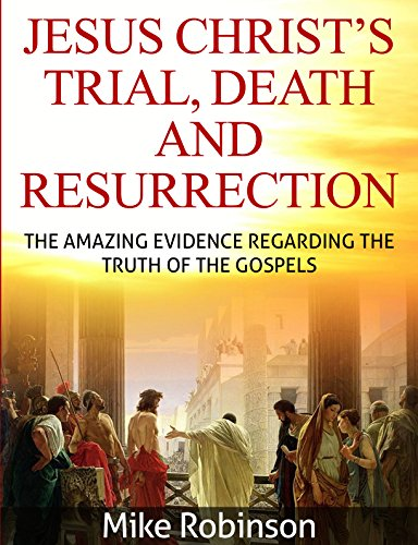 Jesus Christ's Trial, Death, and Resurrection