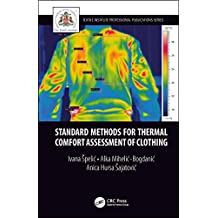 Standard Methods for Thermal Comfort Assessment of Clothing (Textile Institute Professional Publications)