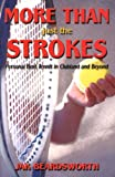img - for More Than Just the Strokes: Personal Best Tennis in Clubland and Beyond book / textbook / text book
