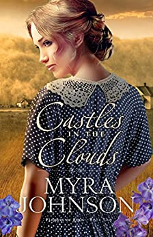 Castles in the Clouds (Flowers of Eden Book 2) by [Johnson, Myra]