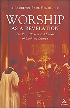 Book Worship as a Revelation: The Past Present and Future of Catholic Liturgy