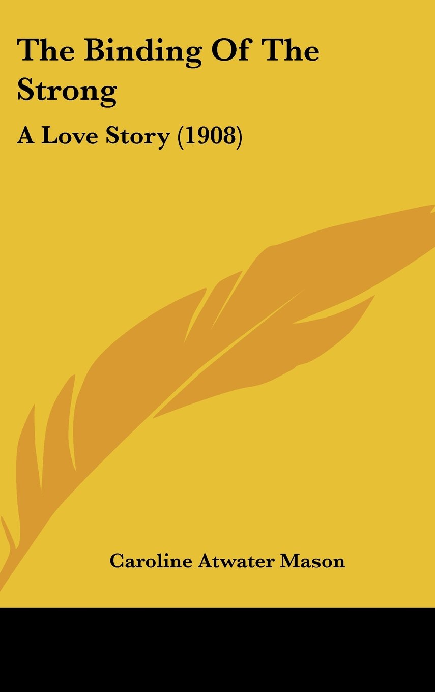 Download The Binding Of The Strong: A Love Story (1908) pdf