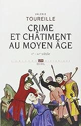 Crime et chatiment au Moyen Age : Ve - XVe siècle