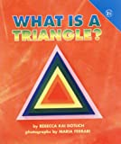 What Is a Triangle?, Rebecca Kai Dotlich, 0694013927