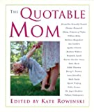 The Quotable Mom, Kate Rowinski, 1402714238