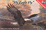 Fly Eagle Fly, Sally Moorer, 1885640757