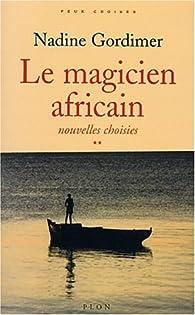 Le magicien africain par Nadine Gordimer