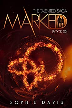 Marked (Talented Saga Book 6) by [Davis, Sophie]