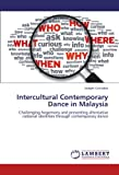 img - for Intercultural Contemporary Dance in Malaysia: Challenging hegemony and presenting alternative national identities through contemporary dance book / textbook / text book