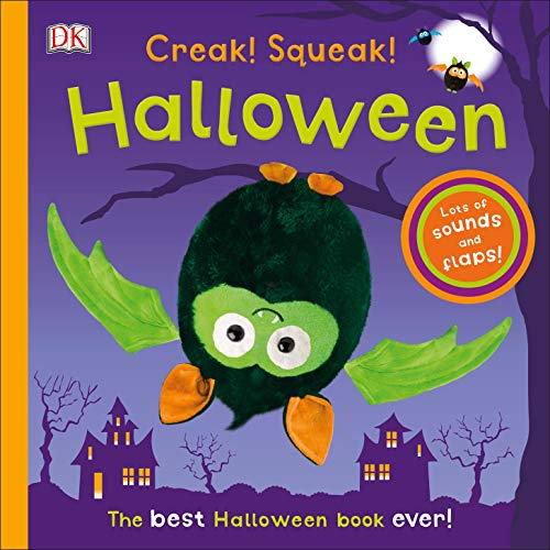 Creak! Squeak! Halloween: The Best Halloween Book Ever (Best Halloween Sound Effects Ever)