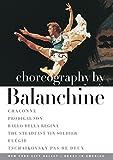 Choreography By Balanchine / Chaconne, Prodigal Son, Ballo Della Regina, Elegie, The Steadfast Tin Soldier, Tchaikovsky Pas de Deux