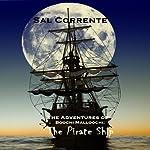 The Pirate Ship: The Adventures of Boochi Malloochi, Volume 2 | Sal Corrente