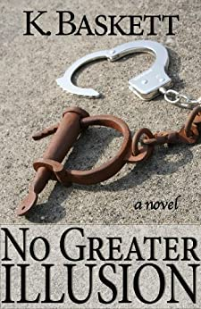 No Greater Illusion by [Baskett, K.]