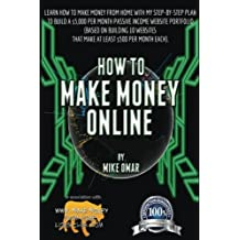 How to Make Money Online: Learn how to make money from home with my step-by-step plan to build a $5000 per month...