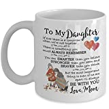 Gifts For Daughter - Mother Daughter Gift Coffee Mug - Great Present Idea For Christmas, Xmas, Birthday, Wedding, Graduation For Her