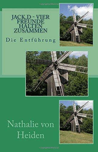 JACK.D - Vier Freunde halten zusammen: Die Entführung (German Edition)