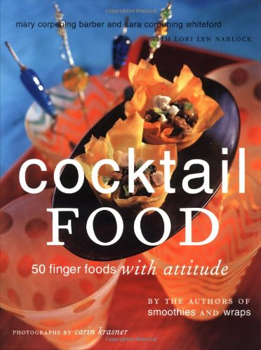 Cocktail Food: 50 Finger Foods with Attitude (Party Foods Cocktail)