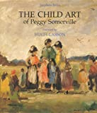 The Child Art of Peggy Somerville, Stephen Reiss, 1871569176