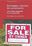 Estrategias y técnicas de comunicación: una visión integrada en el marketing (Manuales)