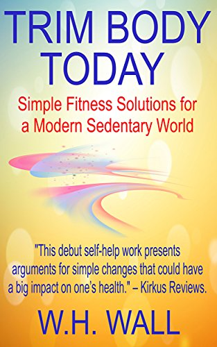 Trim Body Today: Simple Fitness Solutions for a Modern Sedentary World