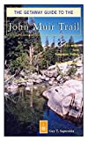 The Getaway Guide to the John Muir Trail, Guy Saperstein, 1571430989
