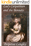 Lady Carpathian and the Bennets (The Sweet Regency Romance Series Book 7)