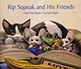 Rip Squeak and His Friends, Susan Yost-Filgate, 0967242231